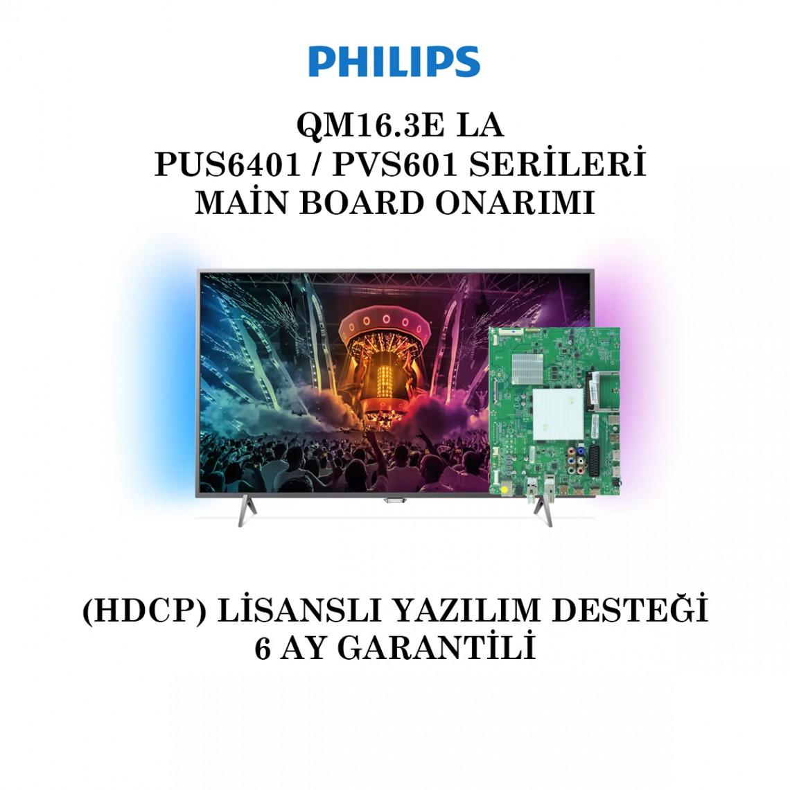 PHILIPS, QM16.3E, 715G7776-M01-B00-005K, 55PUS6401, 43PUS6401, 49PUS6401, 43PVS601, Main Board Onarımı