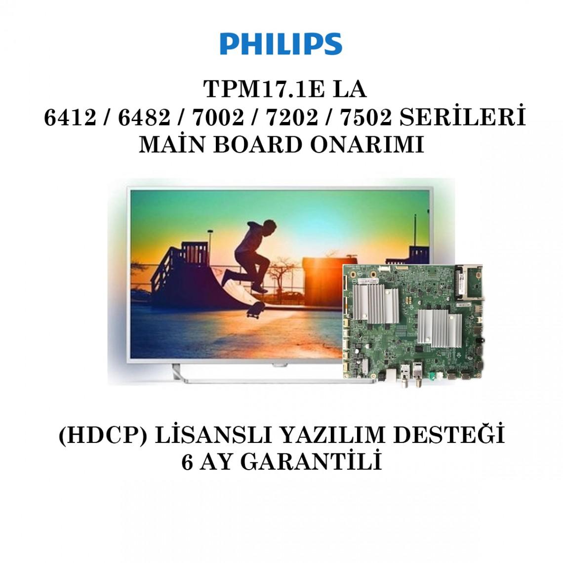 PHILIPS,  715G8579, 715G8465, TPM17.1E LA, PUS6412  PUS6482, PUS7002, PUS7202, PUS7502, Main Board Onarımı