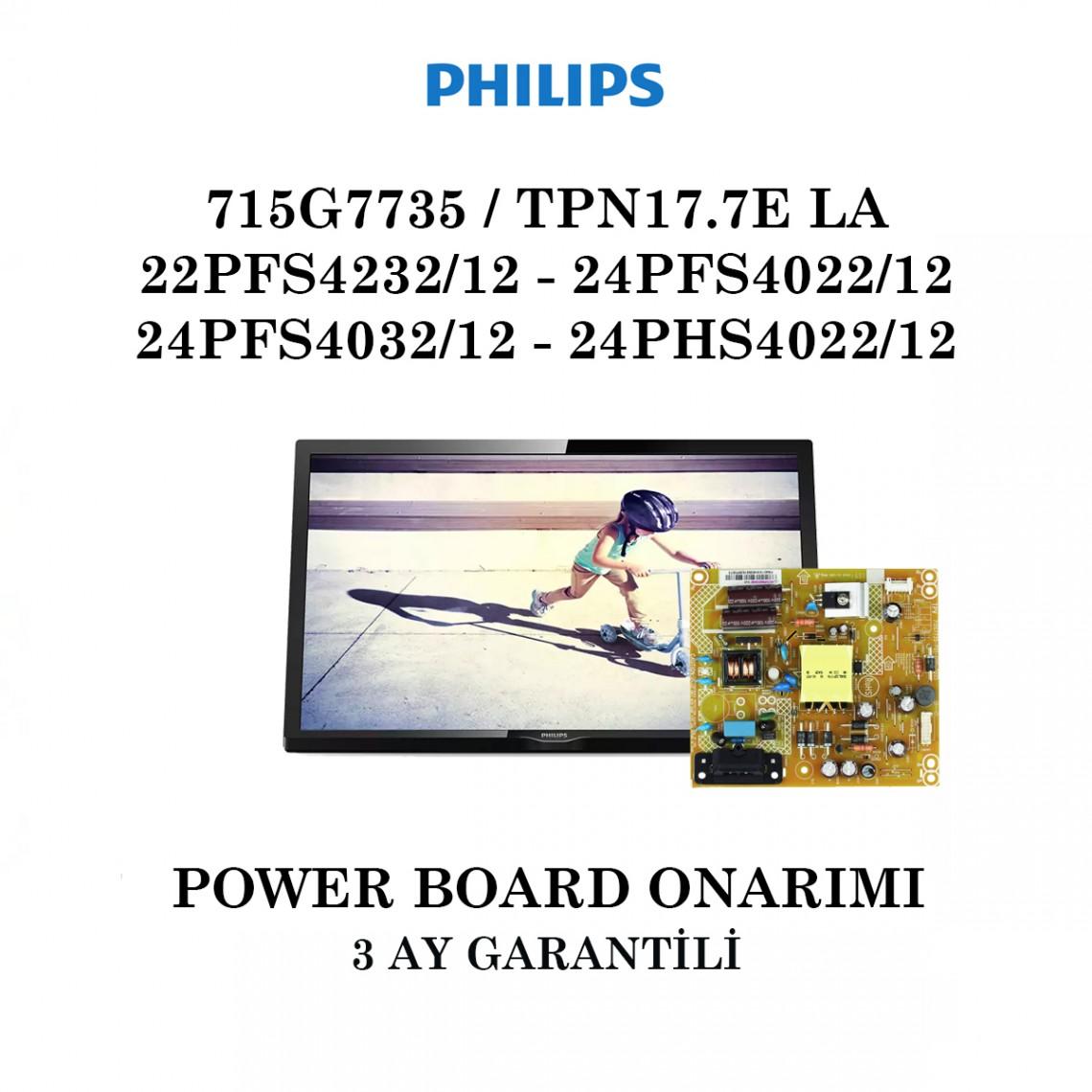 PHILIPS, 715G7735, TPN17.7E LA, 22PFS4232/12, 24PFS4022/12, 24PFS4032/12, 24PHS4022/12, 715G7735-P01-003-002S, Power Board, Besleme Kartı Onarımı