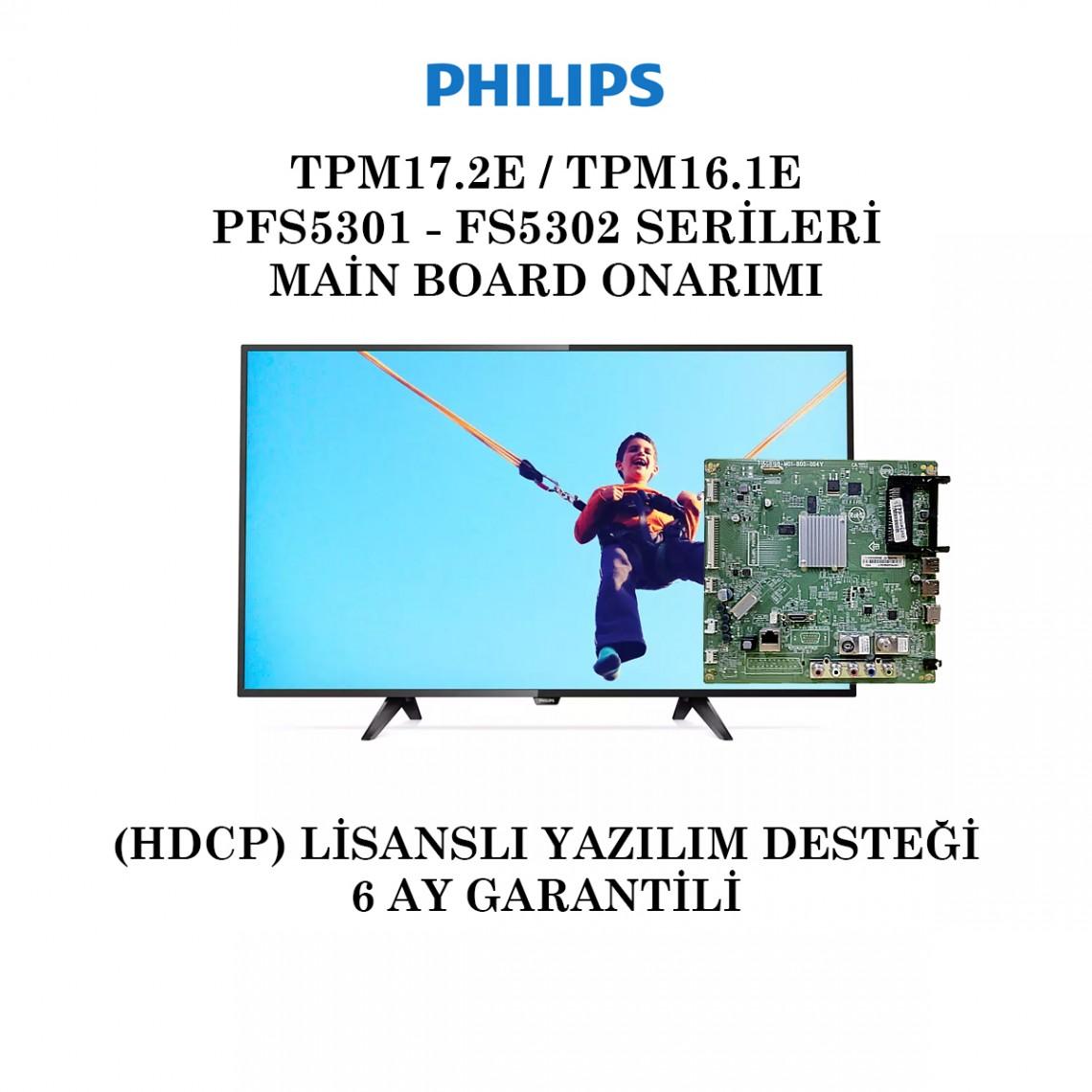 PHILIPS, 715G8198-M01-B00-004T, 715G8198-M01-B00-004Y, TPM17.2E , TPM16.1E, 43PFS5301/12, 49PFS5301/12, 43PFS5302/12, 49PFS5302/12, Main Board Onarımı