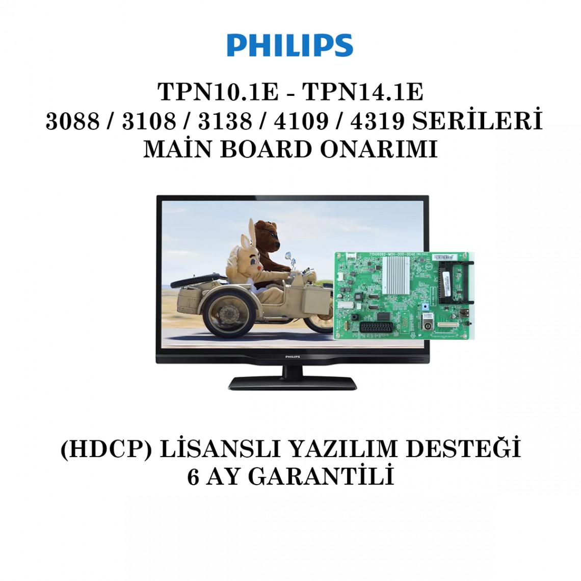 PHILIPS, TPN14.1E, TPN10.1E, 715G6092, 715G6092-M0D-000-004K, 715G6092-M0D-000-004N, 715G6092-M0G-000-004K, 715G6092-M01-000-004K, Main Board Onarımı