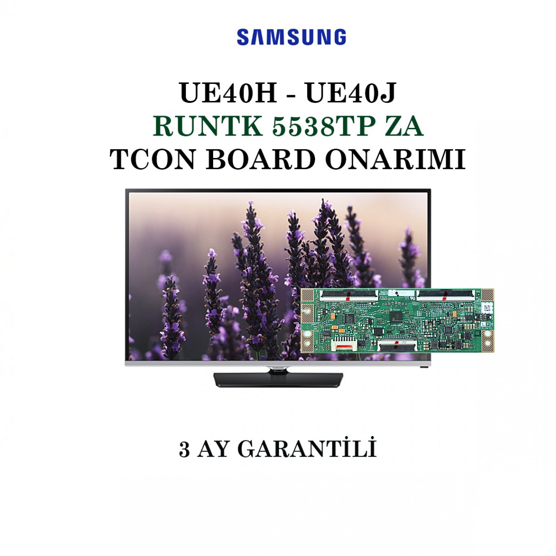 SAMSUNG, RUNTK 5538TP ZA , 4BA04 , UE40H5070 , UE40H5570, UE40J5170A, UE40J5570 , CY-GH040BGSV1H , SHARP , Tcon Board Onarımı