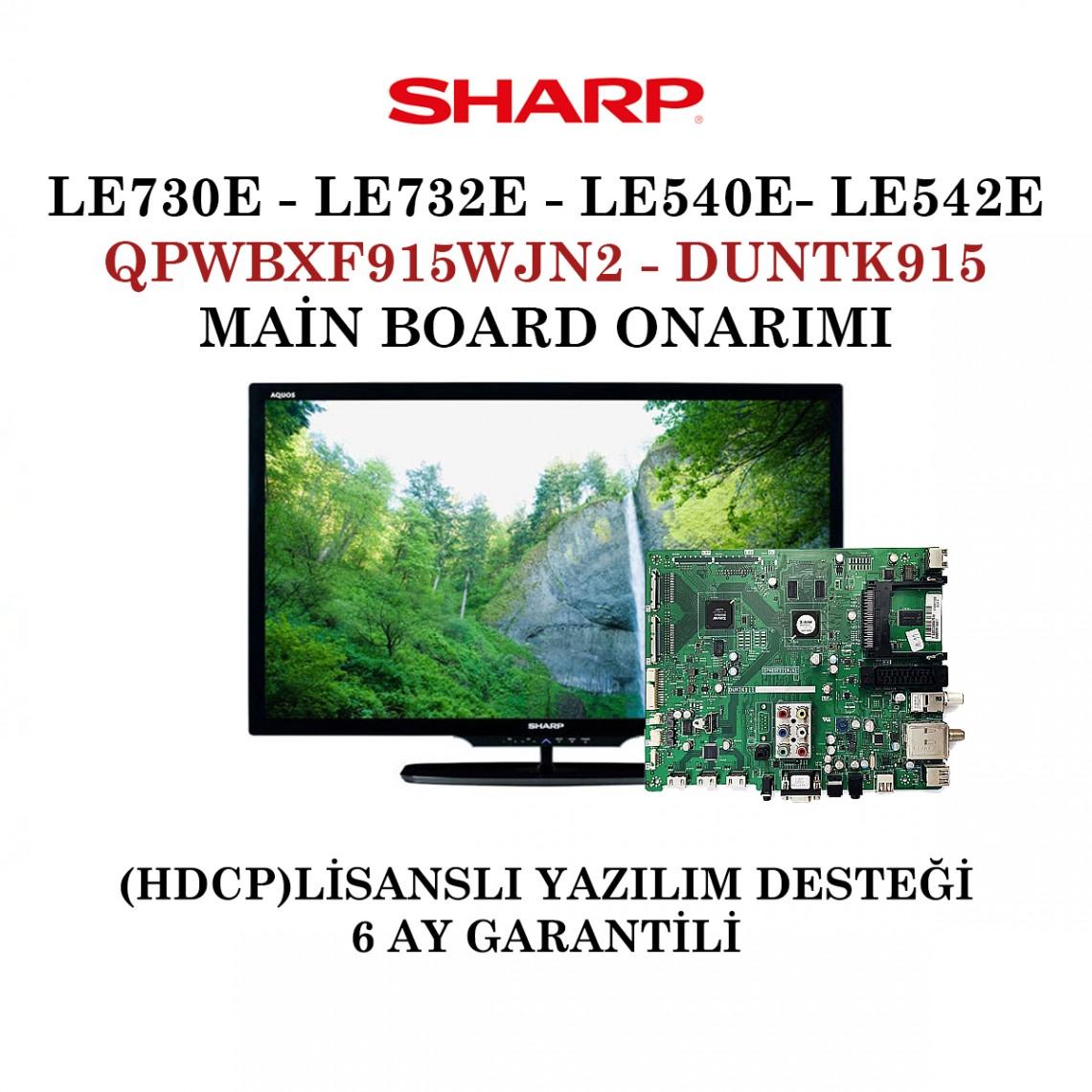 SHARP , QPWBXF915WJN2 , DUNTK915, LC-40LE730E, LC-40LE730EVNET, LC-40LE732E, LC-40LE732ENET,  LC-40LE540E, LC-40LE542E, LC-46LE730E, LC-46LE730EVNET, LC-46LE732E, LC-46LE732ENET, LC-46LE540E, LC46LE542E, Main Board Onarımı