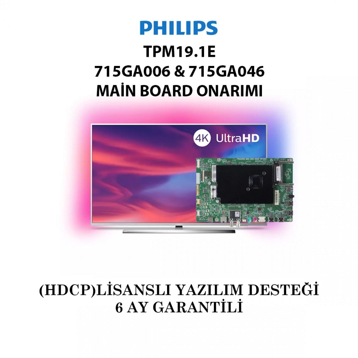 PHILIS, TPM19.1E, 715GA006, 715GA046, 715GA006-M0E-B00-005K, 715GA006-M0G-B00-005K, 715GA006-M0F-B00-005K, 715GA046-M0E-B00-005K, Main Board Onarımı