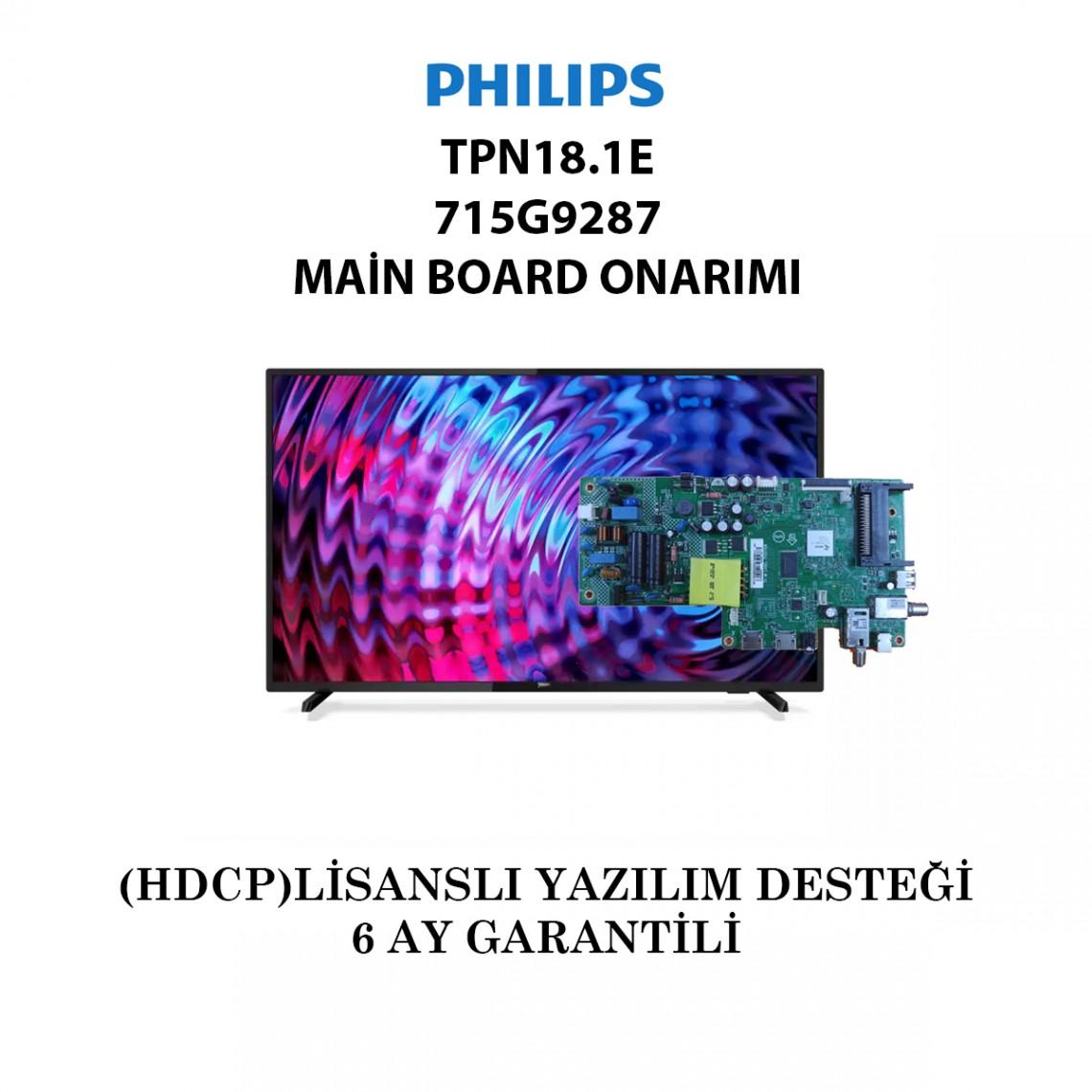 PHILIPS, TPN18.1E, 715G9287-C01-001-004T 715G9287-C01-002-004Y, MAİN BOARD ONARIMI