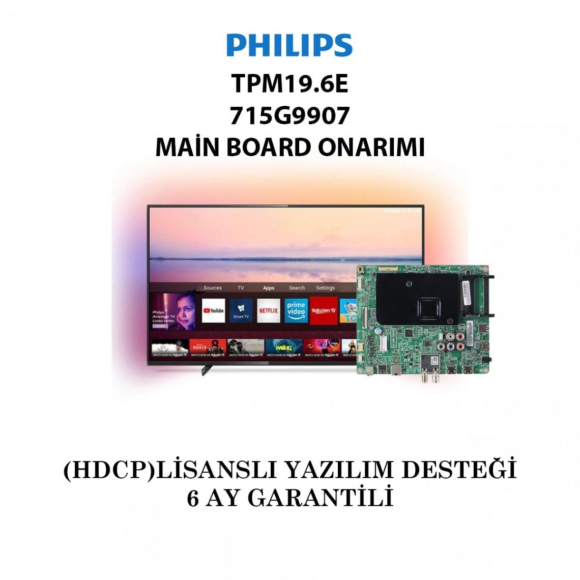 PHILIPS, TPM19.6E, 715G9907, 715G9907-M01-B03-005K, 715G9907-M01-B03-005G, 715G9907-M01-B00-005K, Main Board Onarımı
